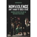 Nonviolence Ain't What It Used To Be