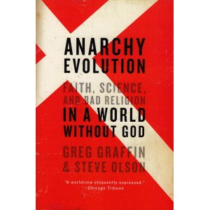 Anarchy Evolution: Faith, Science, and Bad Religion