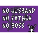 No Husband, No Father, No Boss sticker