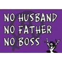 No Husband, No Father, No Boss sticker