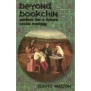 Beyond Bookchin: Preface for a Future Social Ecology by David Watson