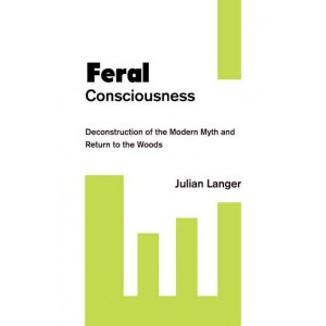 Feral Consciousness by Julian Langer
