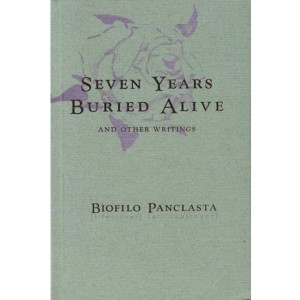 Seven Years Buried Alive & Other Writings