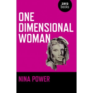 One Dimensional Woman by Nina Power