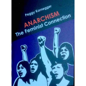 Anarchism, The Feminist Connection