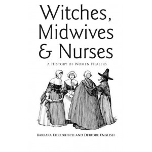 Witches, Midwives and Nurses