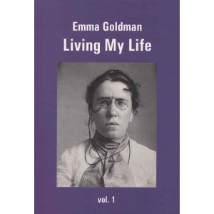 Emma Goldman Living My Life Volume 1