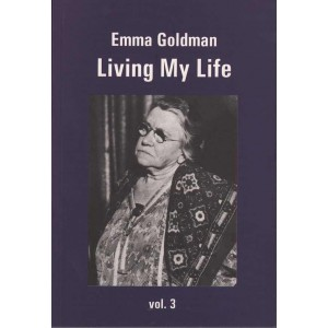 Emma Goldman Living My Life Volume 3