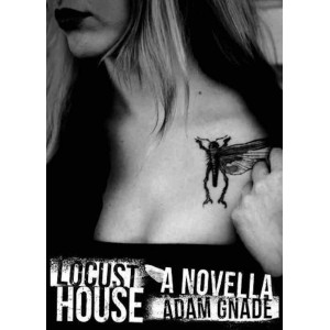 Locust House by Adam Gnade