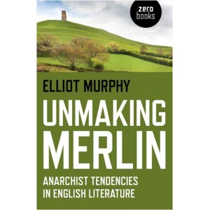 Unmaking Merlin by Elliott Murphy
