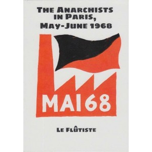 The Anarchists in Paris, May-June 1968by Le Flutiste