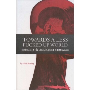 Towards a Less Fucked Up World by Nick Riotfag