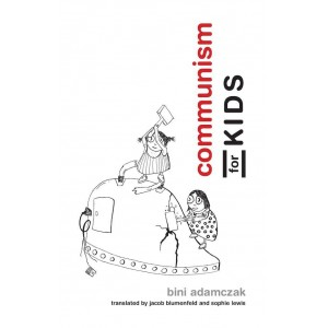 Communism for Kids By Bini Adamczak