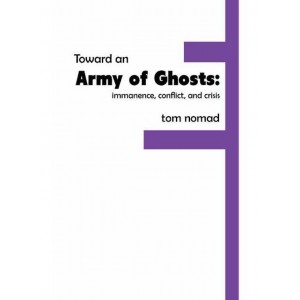 Toward an Army of Ghosts by Tom Nomad