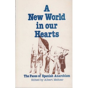 A New World in Our Hearts by Albert Meltzer
