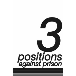 3 Positions Against Prison by August O'Clairre