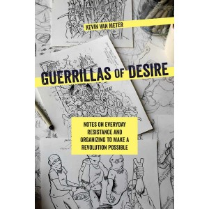Guerrillas of Desire by Kevin Van Meter