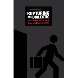 Rupturing the Dialectic by Harry Cleaver