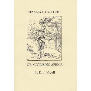 Stanley's Exploits, Or, Civilising Africa by D.J. Nicole
