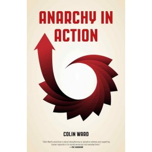 Anarchy in Action by Colin Ward