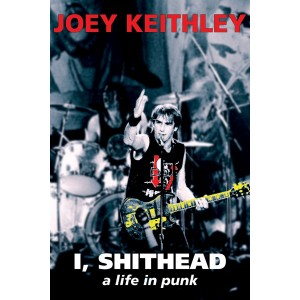I, Shithead: A Life In Punk