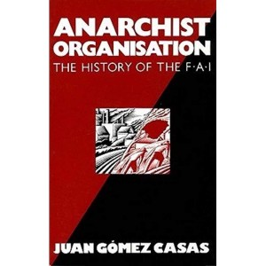 Anarchist Organisation: The History of the F.A.I.