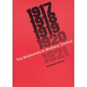 The Bolsheviks and Workers' Control 1917-1921