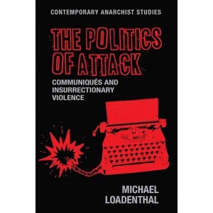 The Politics of Attack by Dr M. Loadenthal