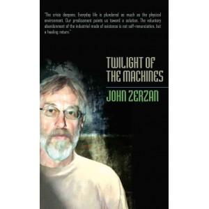 Twilight of Machines by Zerzan