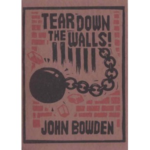 Tear Down The Walls by John Bowden