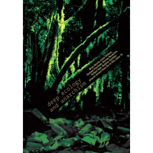 Deep Ecology and Anarchism New Edition