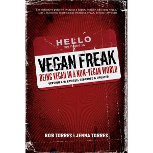 Vegan Freak, Being Vegan in a Non-Vegan World, 2nd. ed.