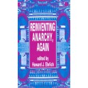 Reinventing Anarchy, Again edited by Howard Ehrlich