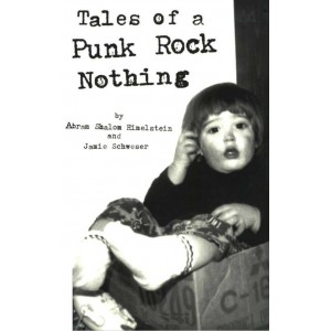 Tales of a Punk Rock Nothing by Himelstein A. & Schweser J.