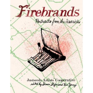 Firebrands: Portraits from the Americas by Shaun Slifer and Bec Young