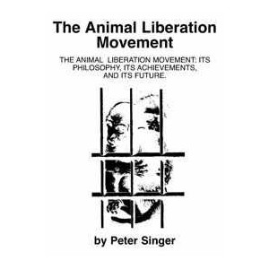 Animal Liberation Movement (The) Its Philosophy, its Achievements, and its Future.