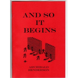 And so it Begins by Archibald Henderson