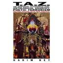 T.A.Z. by Hakim Bey
