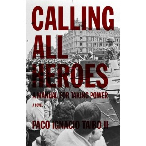 Calling All Heroes: A Manual for Taking Power