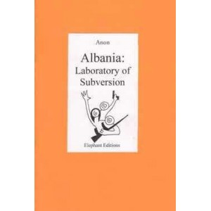 Albania, Laboratory of Subversion
