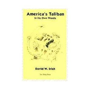 America's Taliban: In Its Own Words