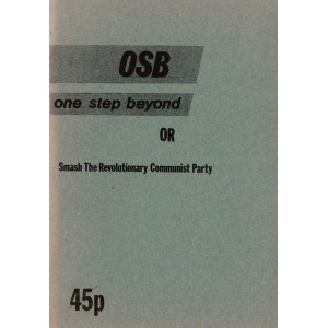 OSB: One Step Beyond: or, Smash The Revolutionary Communist Party