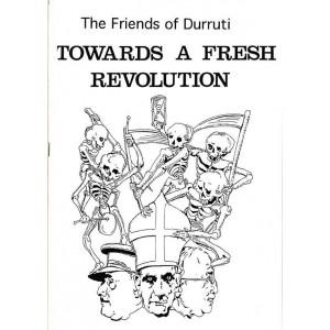 Towards a Fresh Revolution - Friends of Durruti A4