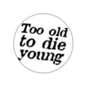 373, Too old to die young