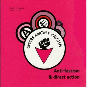 Queers Against Fascism, Anti Fascism and Direct Action.
