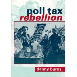 Poll Tax Rebellion by Danny Burns