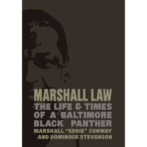 Marshall Law: The Life and Times of a Baltimore Black Panther