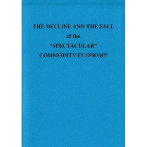 "The Decline and Fall of the ""Spectacular"" Commodity-Economy"