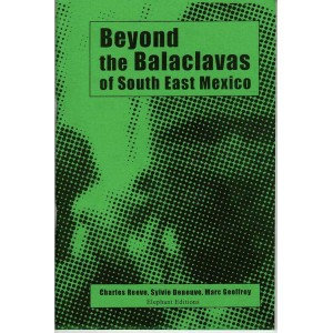 Beyond the Balaclaves of South East Mexico