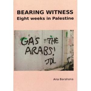 Bearing Witness: Eight Weeks in Palestine